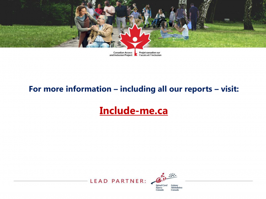 For more information – including all our reports – visit: Include-me.ca